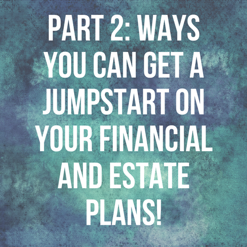 Register for Our FREE Exclusive Webinar! Financial and Estate Planning Series Part 2