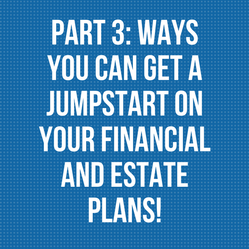 Register for Our FREE Exclusive Webinar! Financial and Estate Planning Series Part 3
