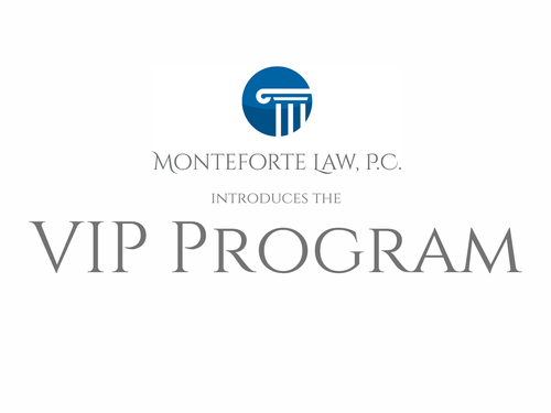 Monteforte Law's VIP Program