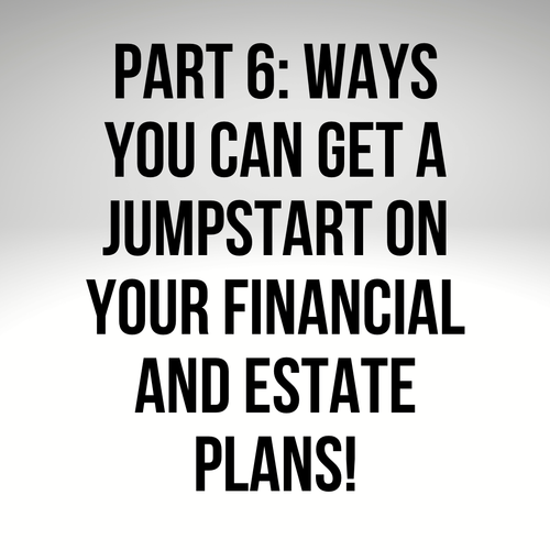 Register for Our FREE Exclusive Webinar! Financial and Estate Planning Series Part 6